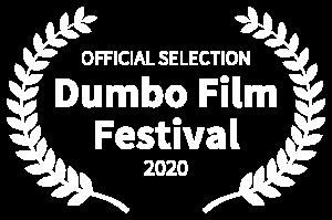 OFFICIAL SELECTION - Dumbo Film Festival - 2020